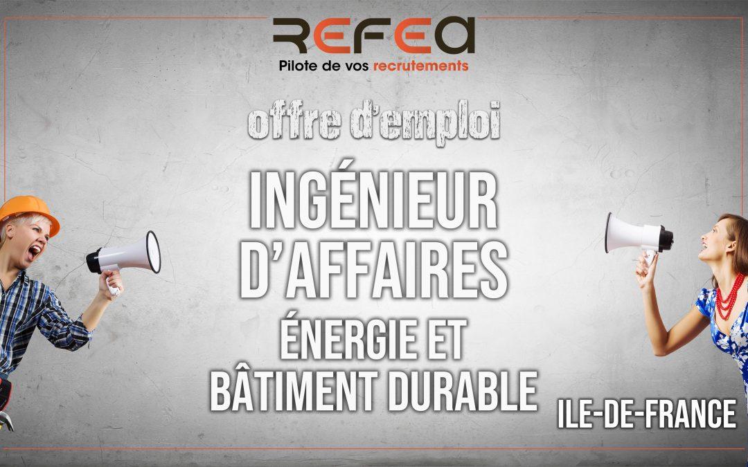 Ingénieur d'Affaires Energie & Bâtiment Durable (F/H)