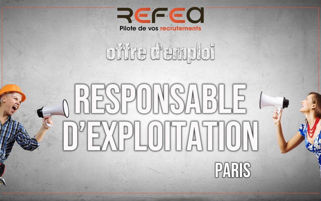 Responsable d'Exploitation (F/H)